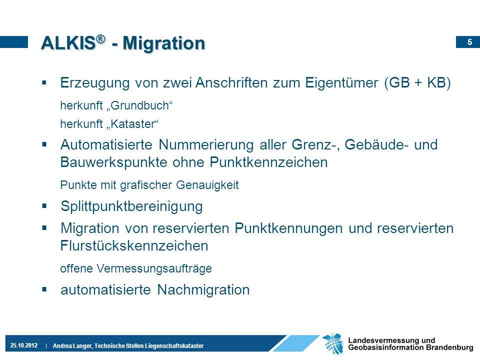 5 25.10.2012 Andrea Langer, Technische Stellen Liegenschaftskataster ALKIS ® - Migration Erzeugung von zwei Anschriften zum Eigentümer (GB + KB) herku