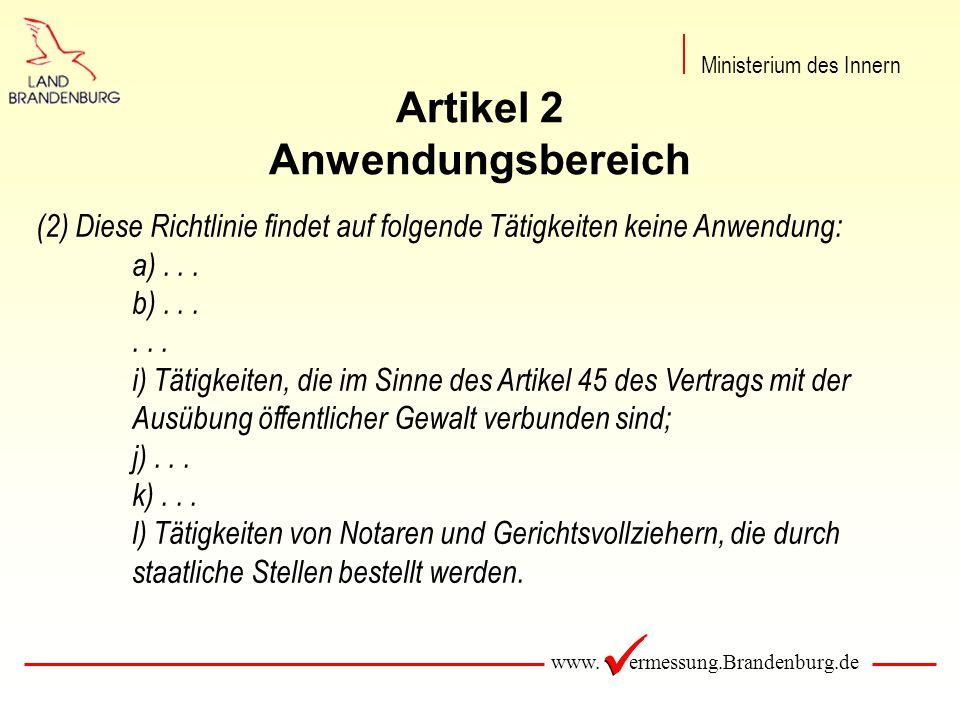 www. ermessung.Brandenburg.de Artikel 2 Anwendungsbereich Ministerium des Innern (2) Diese Richtlinie findet auf folgende Tätigkeiten keine Anwendung: