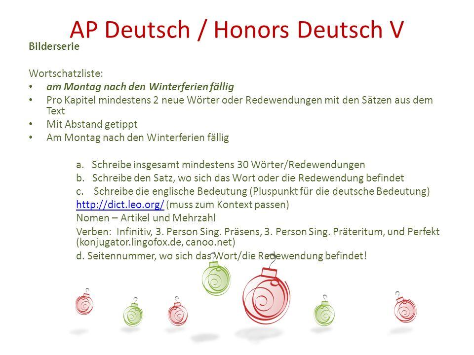 AP Deutsch / Honors Deutsch V Bilderserie Wortschatzliste: am Montag nach den Winterferien fällig Pro Kapitel mindestens 2 neue Wörter oder Redewendun