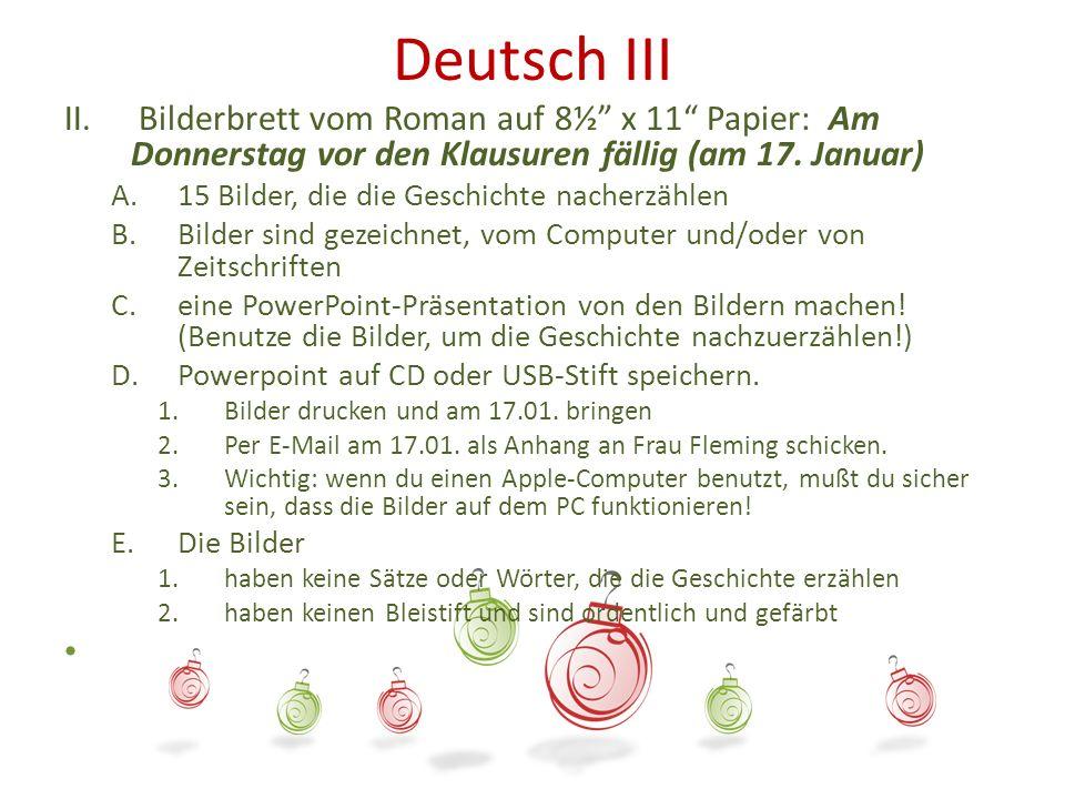 Deutsch III II. Bilderbrett vom Roman auf 8½ x 11 Papier: Am Donnerstag vor den Klausuren fällig (am 17. Januar) A.15 Bilder, die die Geschichte nache