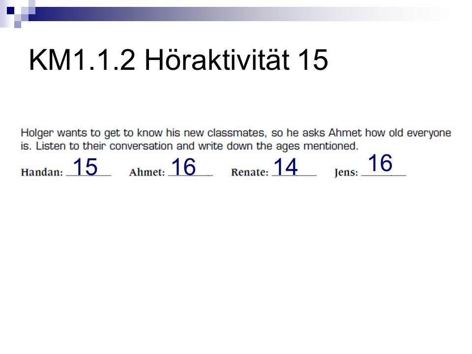 KM1.1.2 Höraktivität 15 151614 16