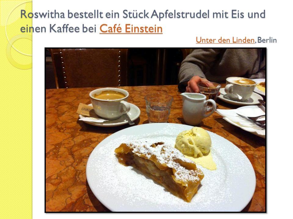 Roswitha bestellt ein Stück Apfelstrudel mit Eis und einen Kaffee bei Café Einstein Unter den Linden, Berlin Café Einstein Unter den LindenCafé Einste