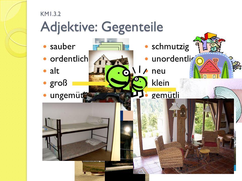 KM1.3.2 Adjektive Beschreiben wir.Wie kann... ein Zimmer sein.