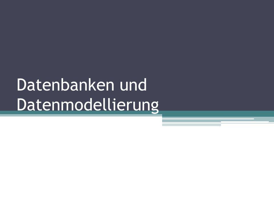 Datenbanken und Datenmodellierung