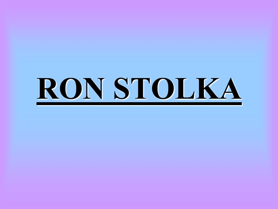 RON STOLKA