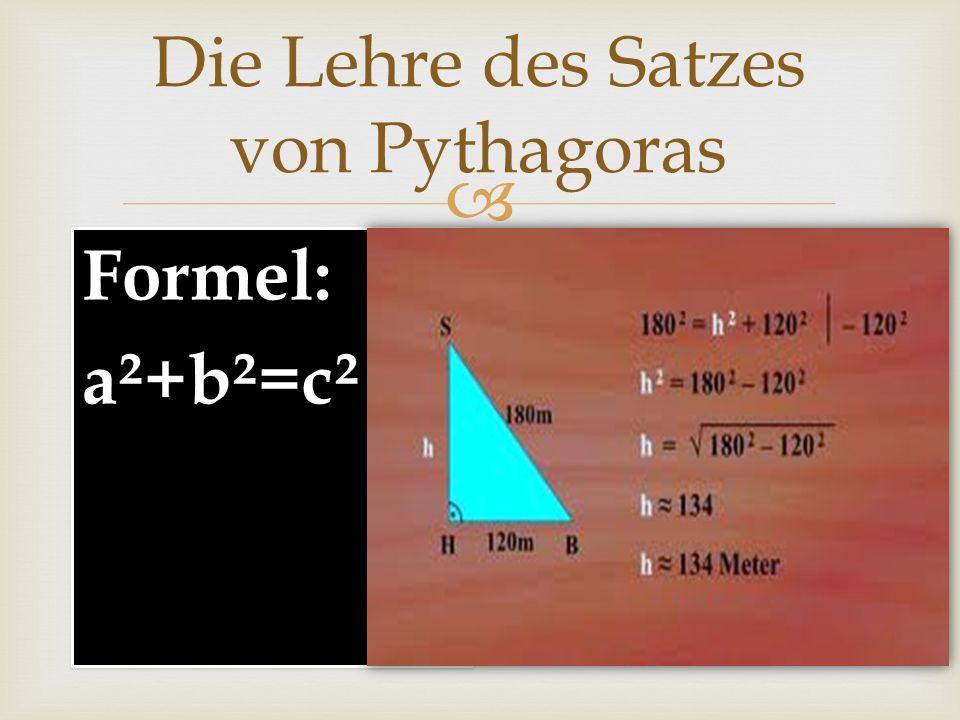 Formel: c²-b²=a² Die Lehre des Satzes von Pythagoras Beispielaufgabe: geg.: b=5cm,c=12cm ges.: a=.