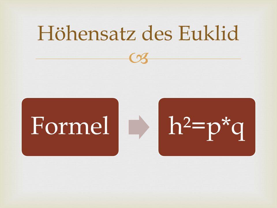 Beispielaufgabe geg.:p*q ges.: h Lsg.:h² = p*g h = Lösung.: geg.: ges.: Die Formel zur Erinnerung: H²=p*q h