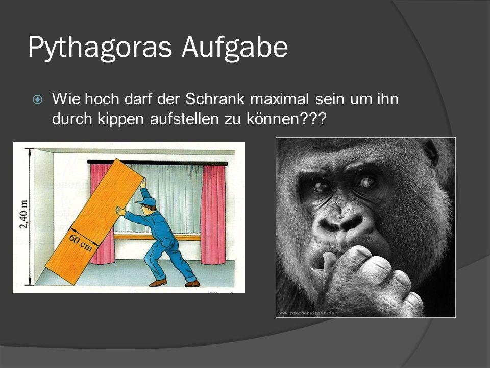 Pythagoras Aufgabe Wie hoch darf der Schrank maximal sein um ihn durch kippen aufstellen zu können???