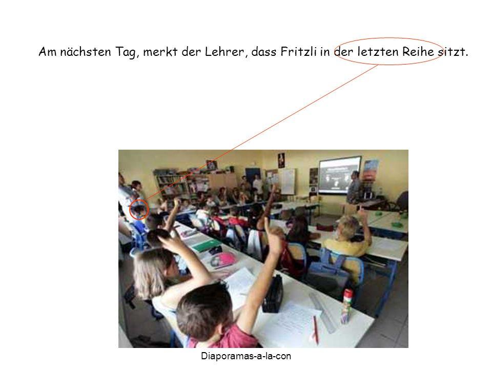 Diaporamas-a-la-con Am nächsten Tag, merkt der Lehrer, dass Fritzli in der letzten Reihe sitzt.