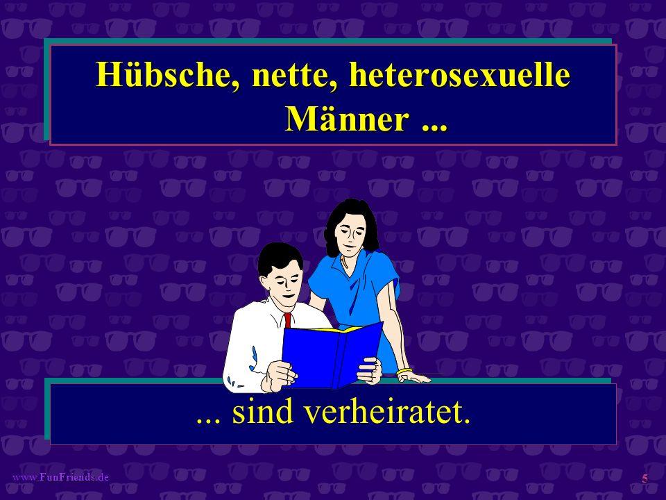 FunFriends www.FunFriends.de 5 Hübsche, nette, heterosexuelle Männer...... sind verheiratet.
