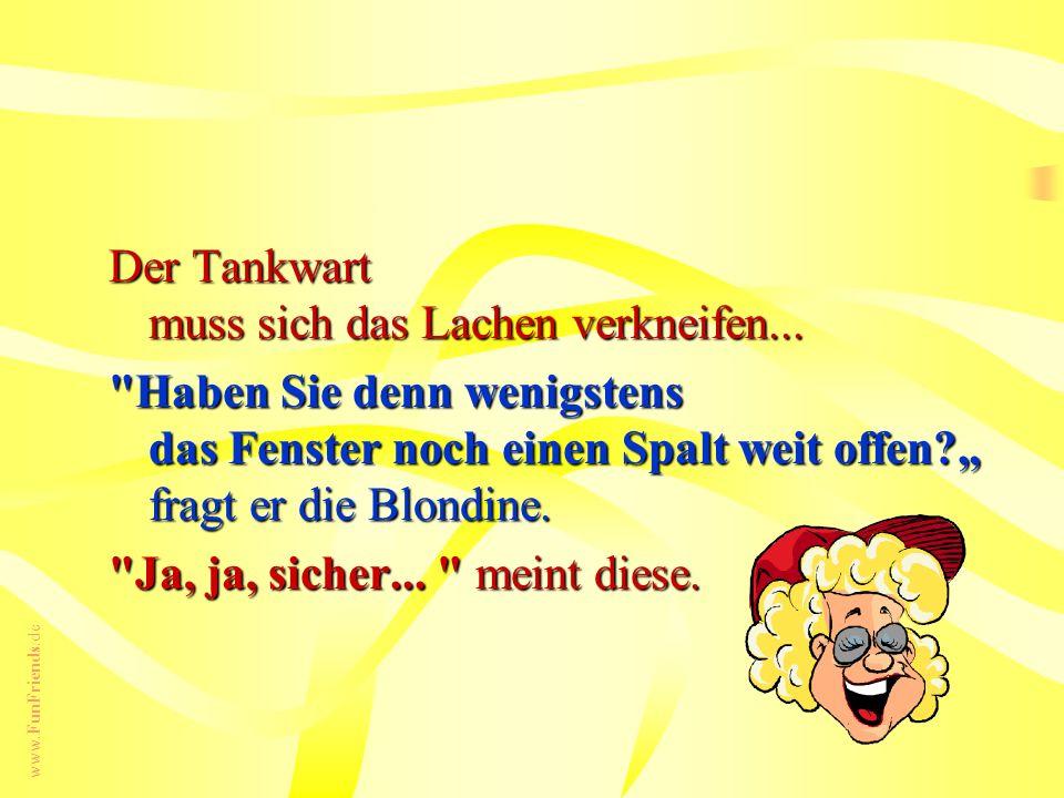 www.FunFriends.de Der Tankwart muss sich das Lachen verkneifen...