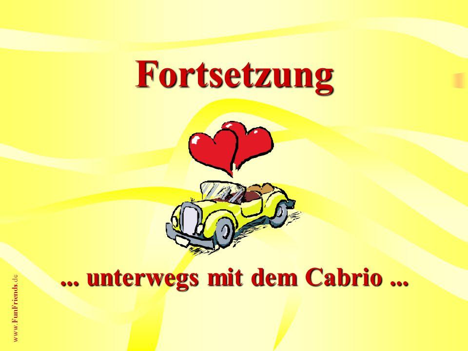 www.FunFriends.de Fortsetzung... unterwegs mit dem Cabrio...