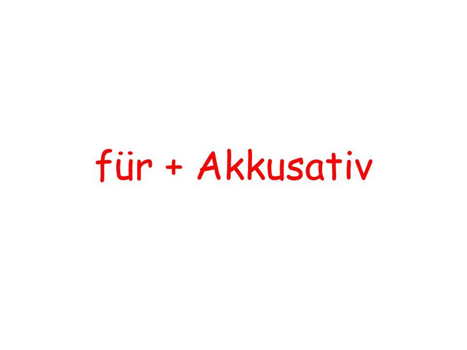 für + Akkusativ