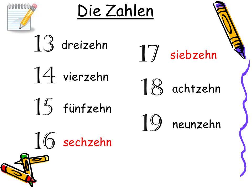 13 Die Zahlen 16 15 14 17 18 19 dreizehn sechzehn fünfzehn vierzehn neunzehn achtzehn siebzehn