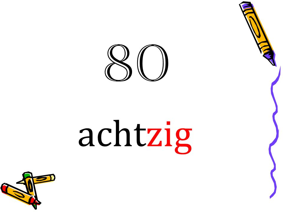80 achtzig