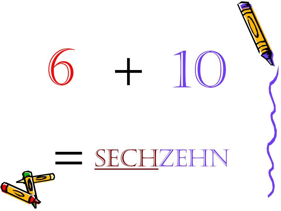 = 10 +6 sechzehn