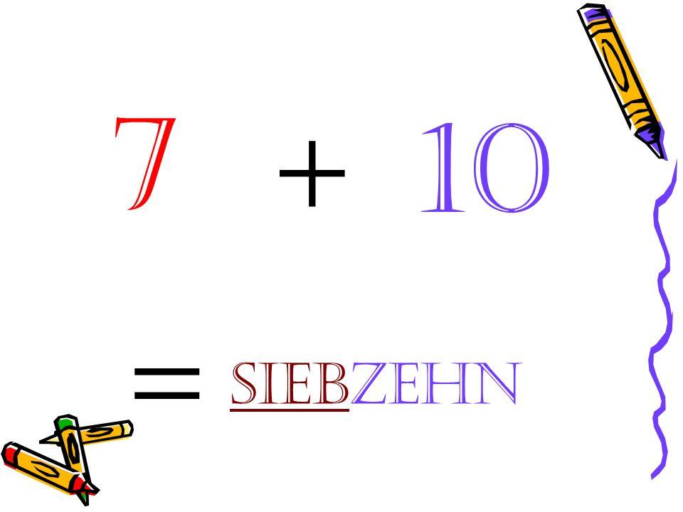 = 10 +7 siebzehn