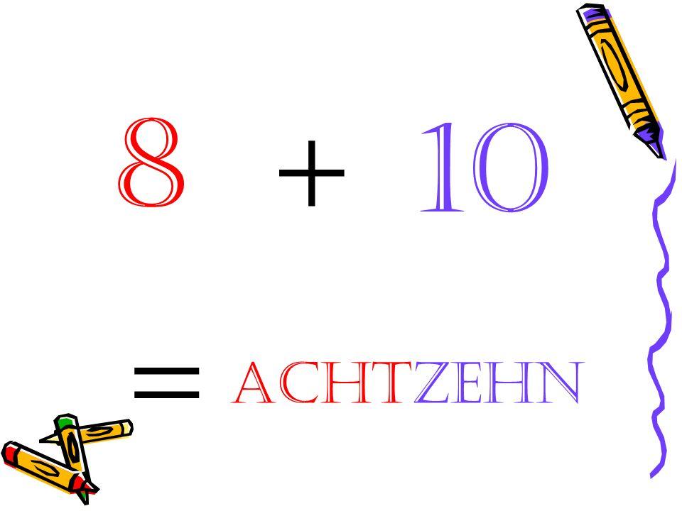 = 10 +8 achtzehn