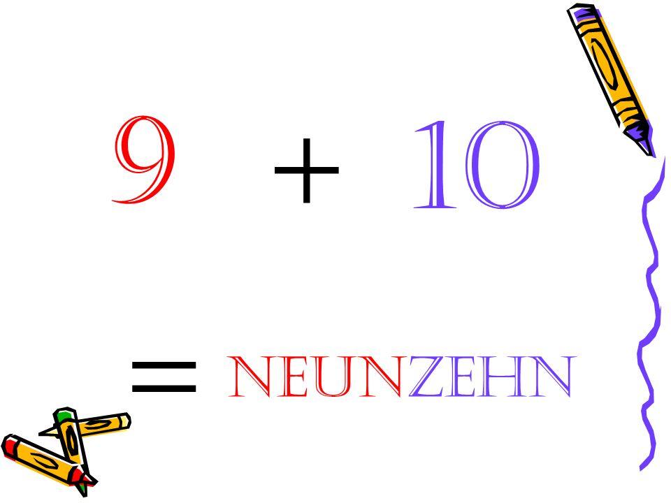 = 10 +9 neunzehn