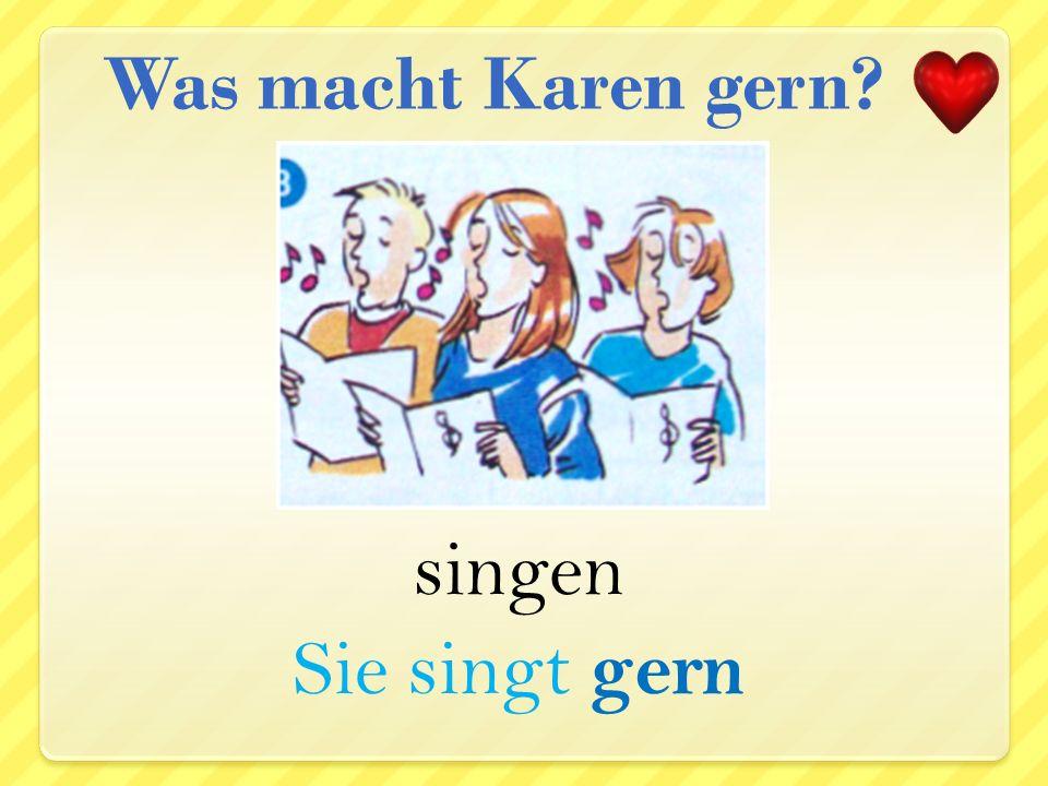 schlafen Sie schläft gern Was macht Karen gern?