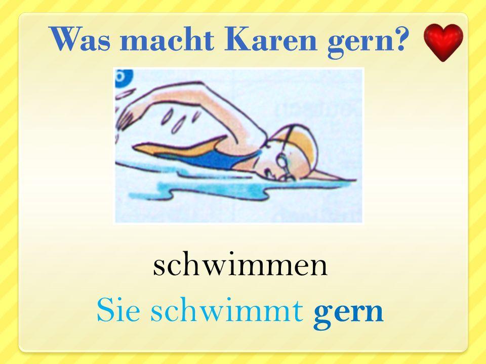 tanzen Sie tanzt gern Was macht Karen gern?