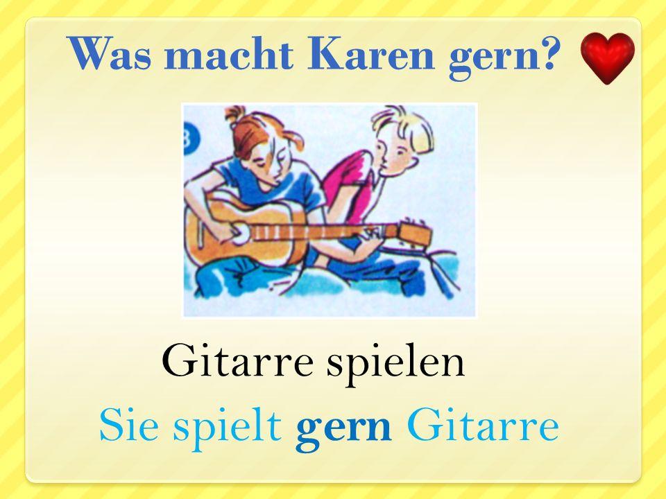 lesen Sie liest gern Was macht Karen gern?