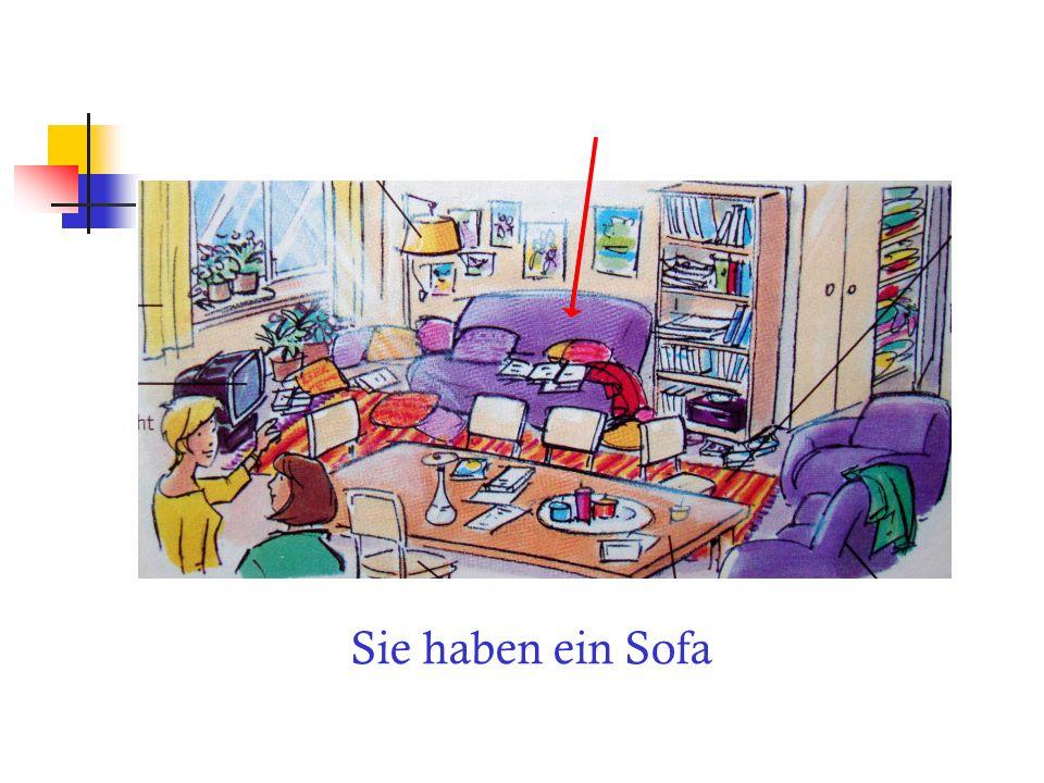 Sie haben ein Sofa