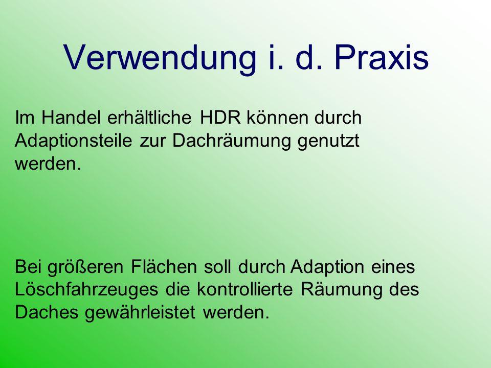 Verwendung i. d. Praxis Im Handel erhältliche HDR können durch Adaptionsteile zur Dachräumung genutzt werden. Bei größeren Flächen soll durch Adaption