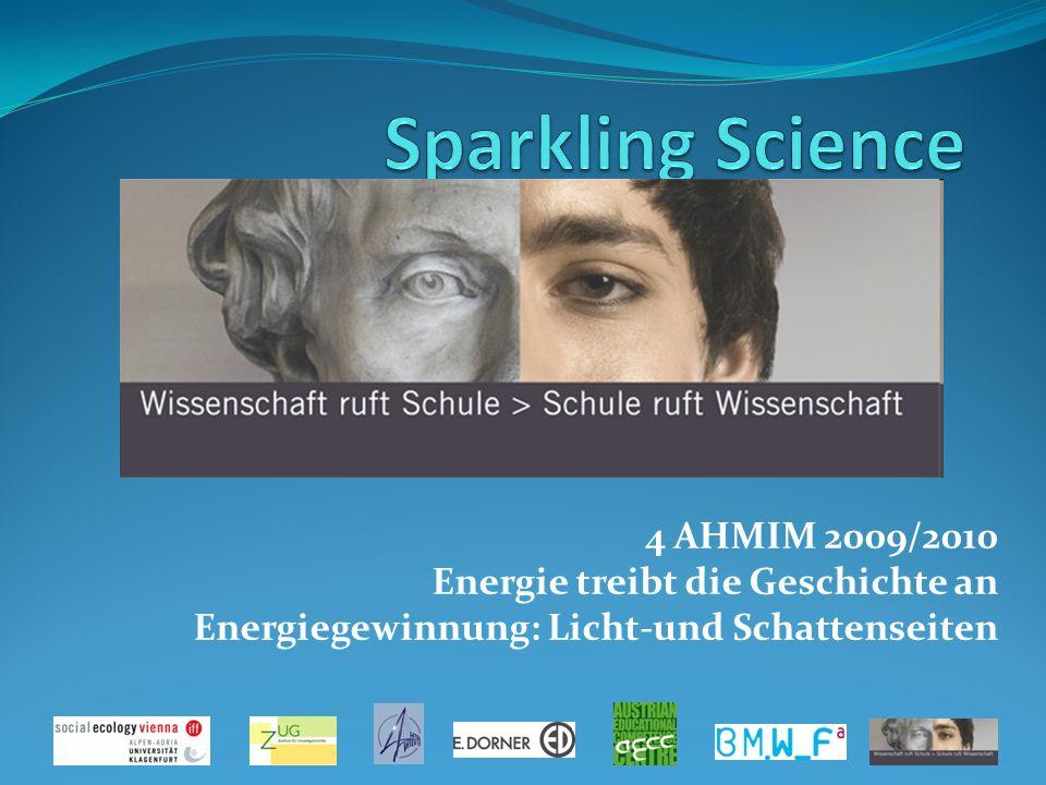 4 AHMIM 2009/2010 Energie treibt die Geschichte an Energiegewinnung: Licht-und Schattenseiten