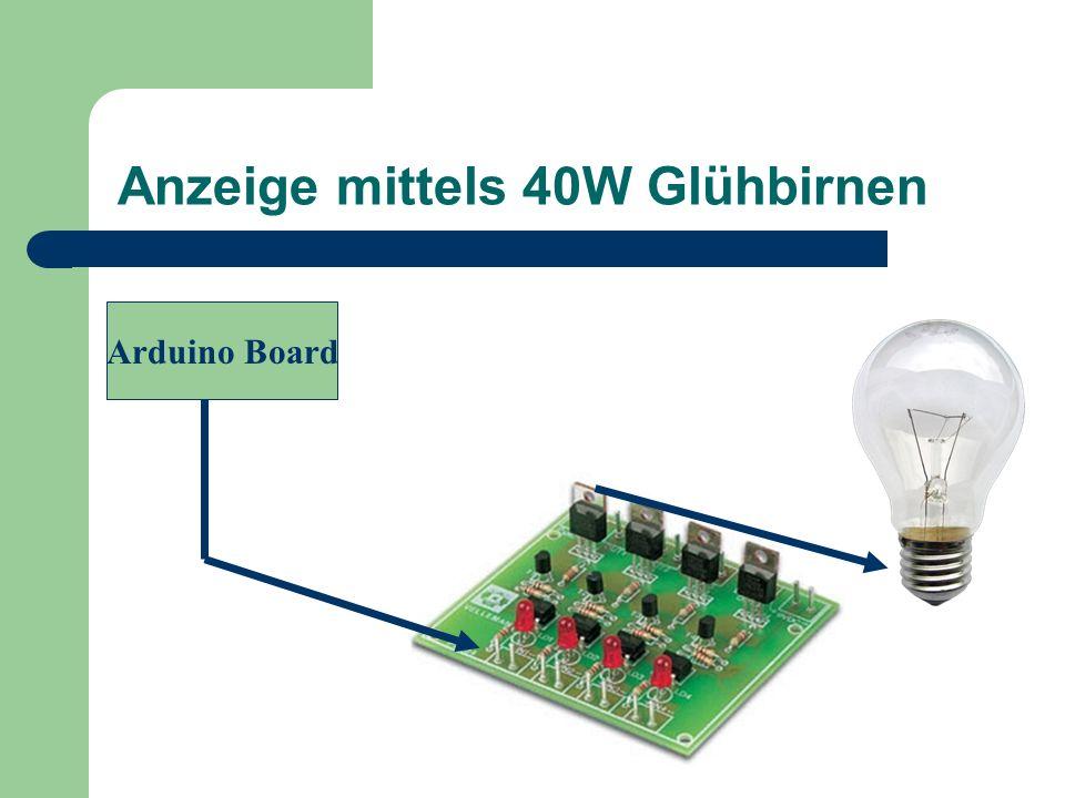 Anzeige mittels 40W Glühbirnen Arduino Board