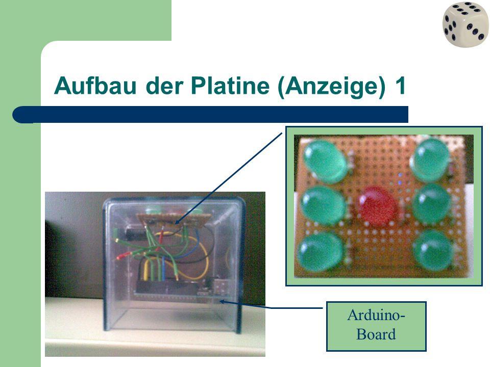 Aufbau der Platine (Anzeige) 1 Arduino- Board