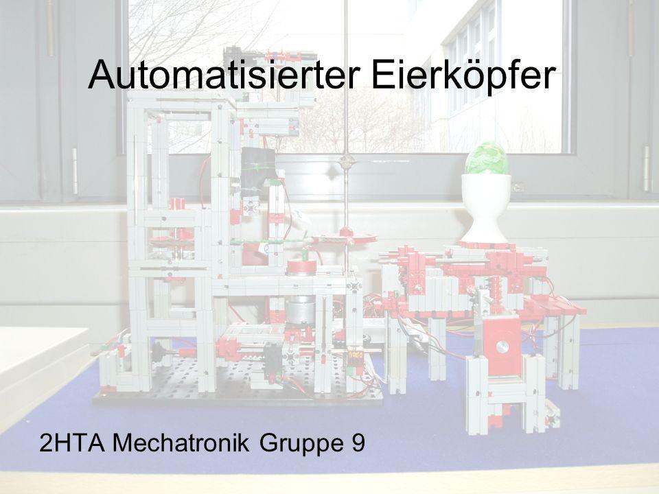 Automatisierter Eierköpfer 2HTA Mechatronik Gruppe 9