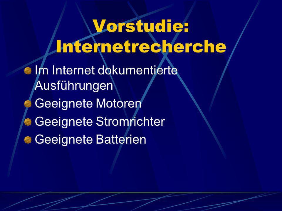 Vorstudie: Internetrecherche Im Internet dokumentierte Ausführungen Geeignete Motoren Geeignete Stromrichter Geeignete Batterien