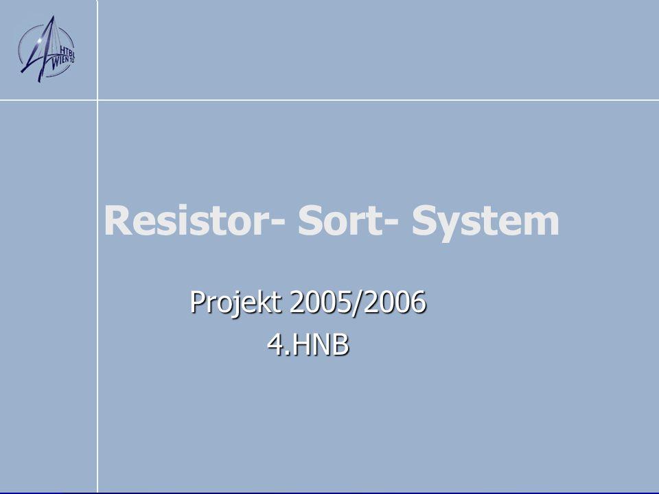Resistor- Sort- System Projekt 2005/2006 4.HNB