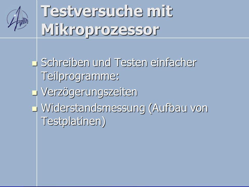 Testversuche mit Mikroprozessor Schreiben und Testen einfacher Teilprogramme: Schreiben und Testen einfacher Teilprogramme: Verzögerungszeiten Verzöge