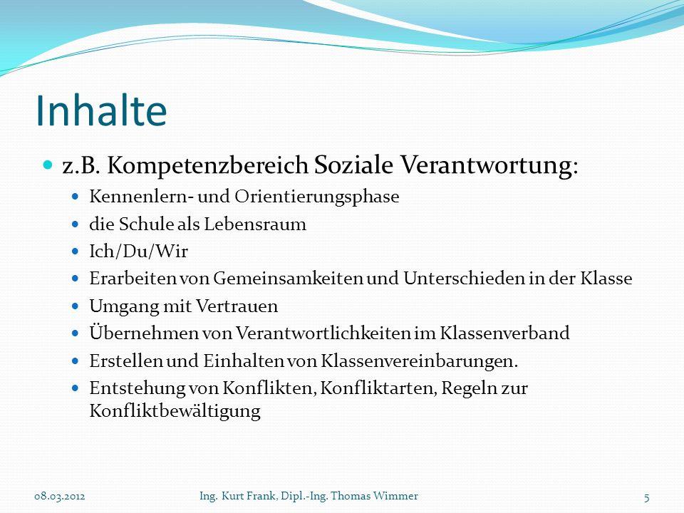 Inhalte z.B. Kompetenzbereich Soziale Verantwortung : Kennenlern- und Orientierungsphase die Schule als Lebensraum Ich/Du/Wir Erarbeiten von Gemeinsam