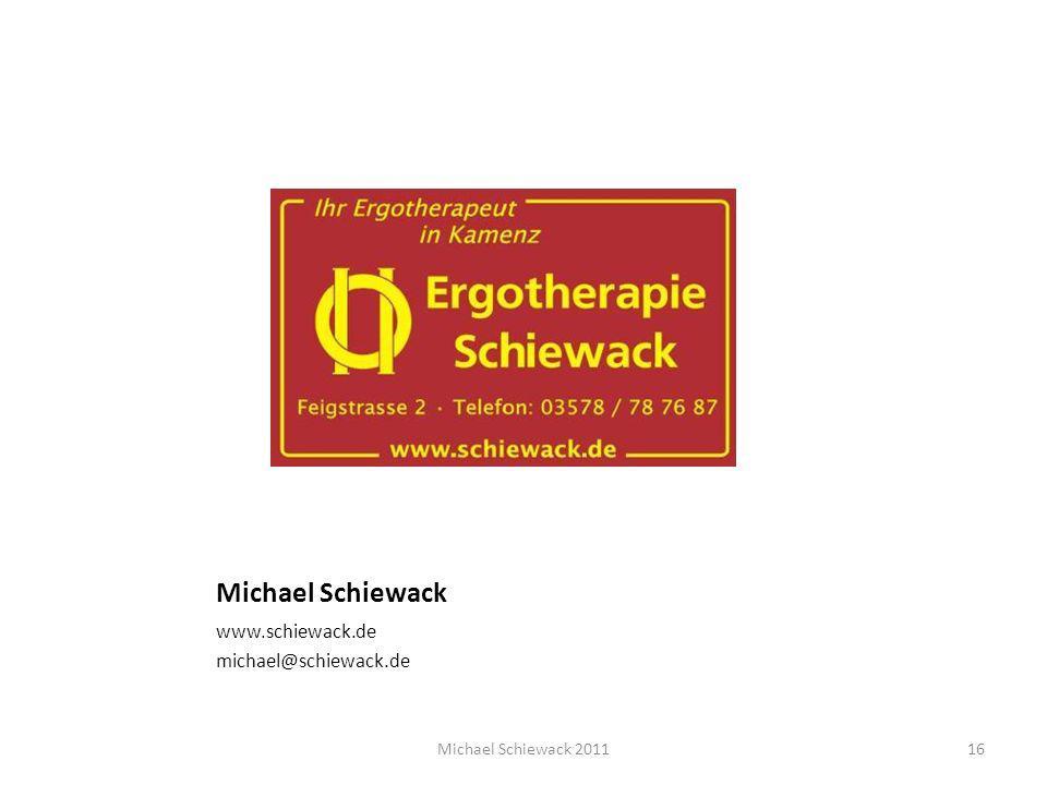 Michael Schiewack www.schiewack.de michael@schiewack.de Michael Schiewack 201116