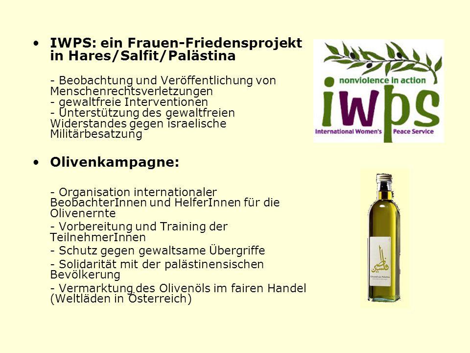 IWPS: ein Frauen-Friedensprojekt in Hares/Salfit/Palästina - Beobachtung und Veröffentlichung von Menschenrechtsverletzungen - gewaltfreie Interventio