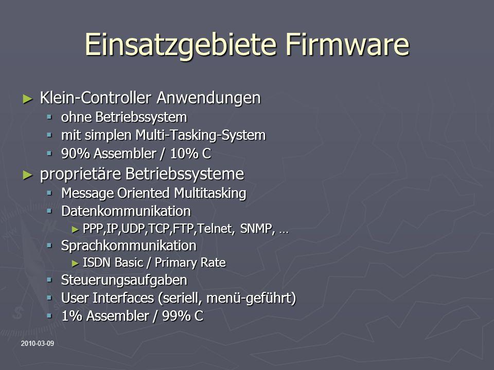 2010-03-09 Einsatzgebiete Firmware Klein-Controller Anwendungen Klein-Controller Anwendungen ohne Betriebssystem ohne Betriebssystem mit simplen Multi