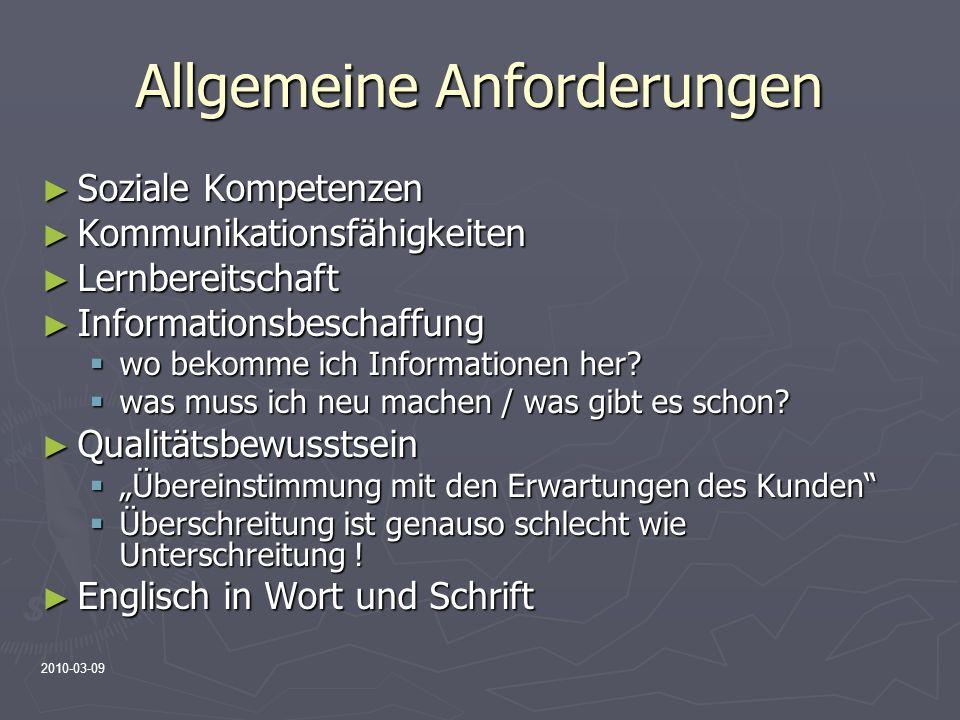 2010-03-09 Allgemeine Anforderungen Soziale Kompetenzen Soziale Kompetenzen Kommunikationsfähigkeiten Kommunikationsfähigkeiten Lernbereitschaft Lernb
