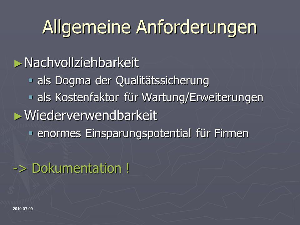 2010-03-09 Allgemeine Anforderungen Nachvollziehbarkeit Nachvollziehbarkeit als Dogma der Qualitätssicherung als Dogma der Qualitätssicherung als Kost