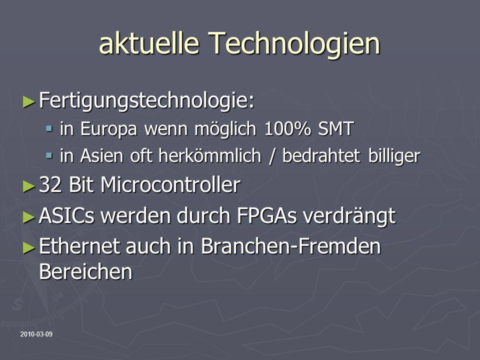 2010-03-09 aktuelle Technologien Fertigungstechnologie: Fertigungstechnologie: in Europa wenn möglich 100% SMT in Europa wenn möglich 100% SMT in Asie