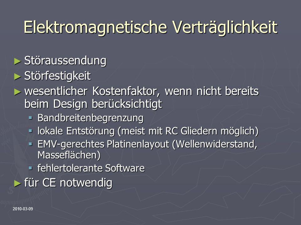 2010-03-09 Elektromagnetische Verträglichkeit Störaussendung Störaussendung Störfestigkeit Störfestigkeit wesentlicher Kostenfaktor, wenn nicht bereit