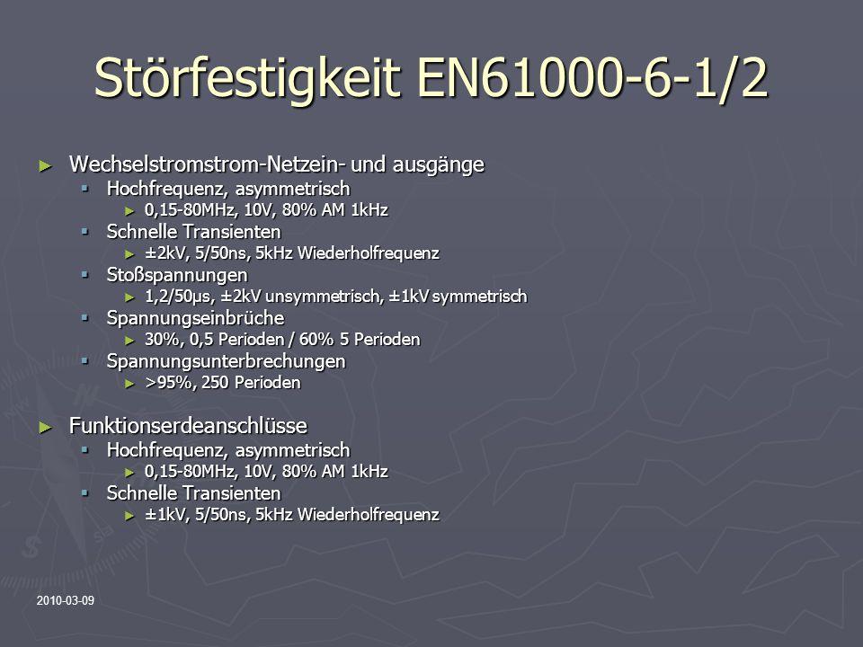 2010-03-09 Störfestigkeit EN61000-6-1/2 Wechselstromstrom-Netzein- und ausgänge Wechselstromstrom-Netzein- und ausgänge Hochfrequenz, asymmetrisch Hoc