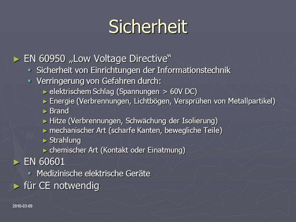 2010-03-09 Sicherheit EN 60950 Low Voltage Directive EN 60950 Low Voltage Directive Sicherheit von Einrichtungen der Informationstechnik Sicherheit vo
