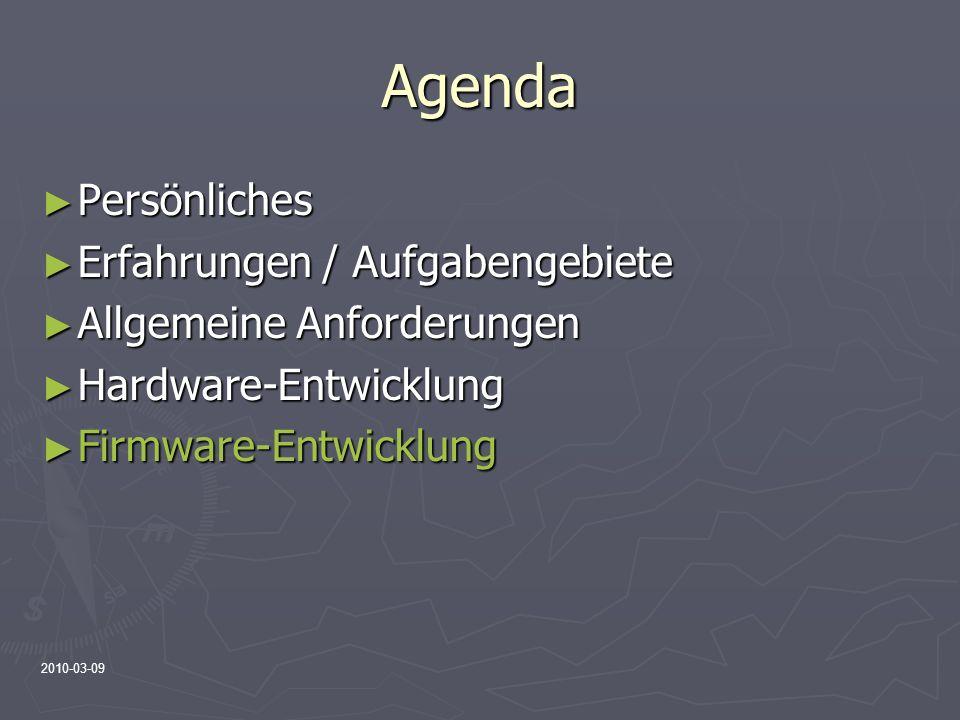 2010-03-09 Agenda Persönliches Persönliches Erfahrungen / Aufgabengebiete Erfahrungen / Aufgabengebiete Allgemeine Anforderungen Allgemeine Anforderun