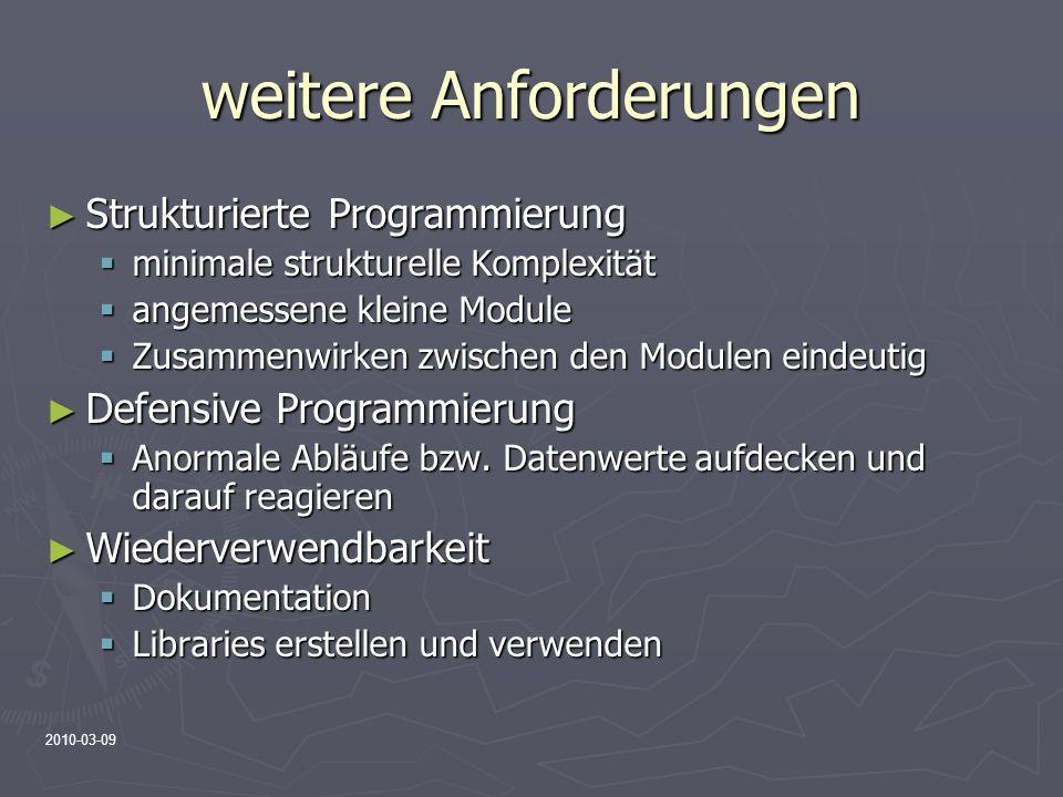 2010-03-09 weitere Anforderungen Strukturierte Programmierung Strukturierte Programmierung minimale strukturelle Komplexität minimale strukturelle Kom
