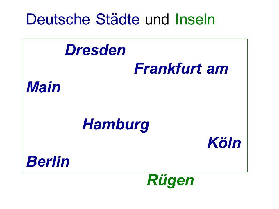 Dresden Frankfurt am Main Hamburg Köln Berlin Rügen Deutsche Städte und Inseln