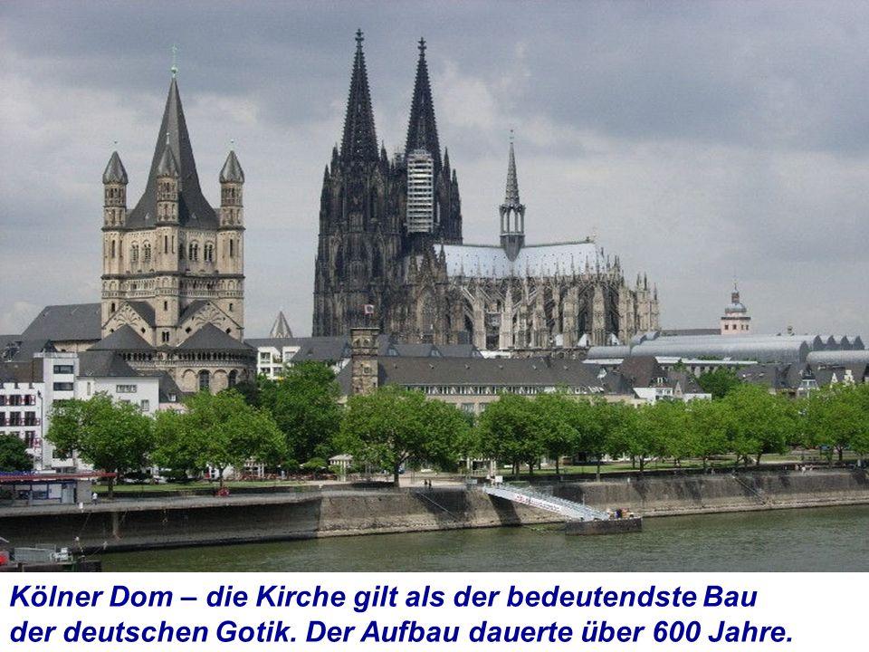 Kölner Dom – die Kirche gilt als der bedeutendste Bau der deutschen Gotik. Der Aufbau dauerte über 600 Jahre.