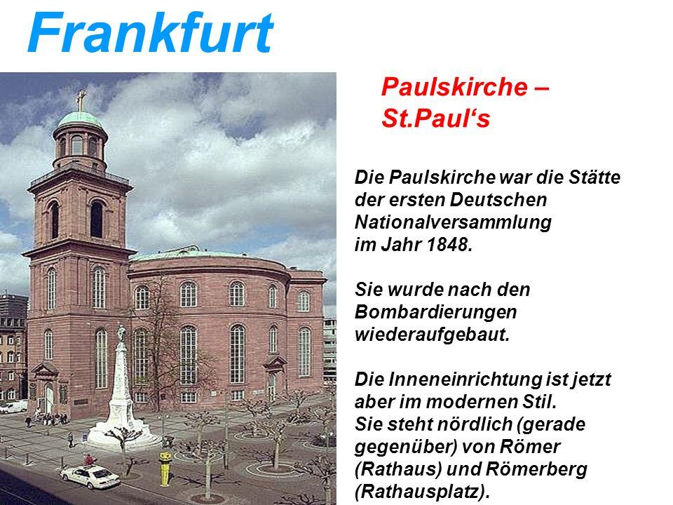 Frankfurt Die Paulskirche war die Stätte der ersten Deutschen Nationalversammlung im Jahr 1848. Sie wurde nach den Bombardierungen wiederaufgebaut. Di